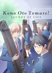 Search netflix Kono Oto Tomare! Sounds of Life